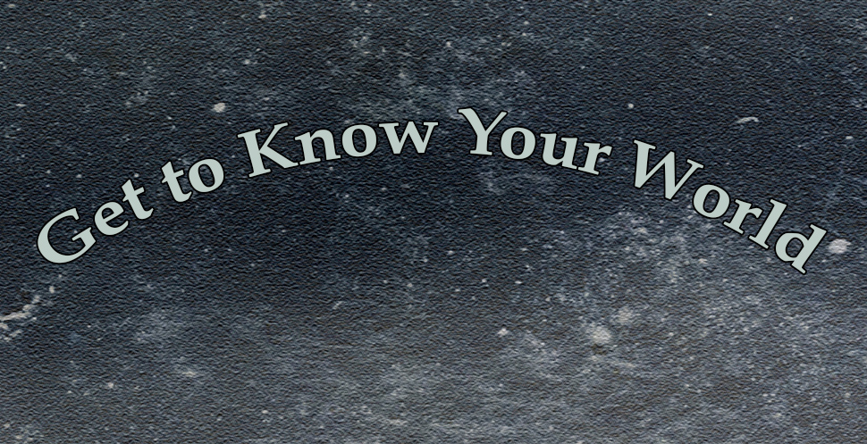 Get to Know Your World